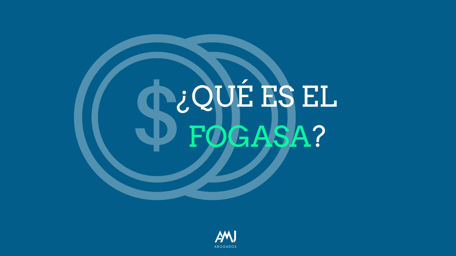 ¿Qué es el Fondo de Garantía Salarial?