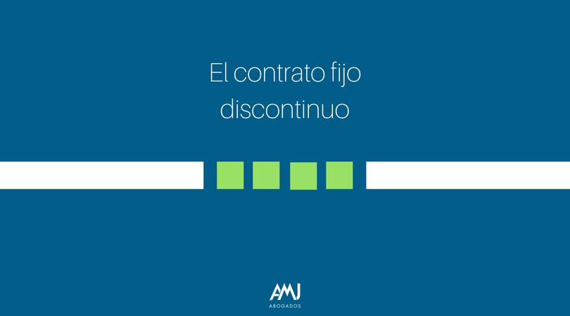El contrato fijo - discontinuo